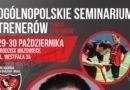 Ogólnopolskie Seminarium Trenerów w Grodzisku Mazowieckim